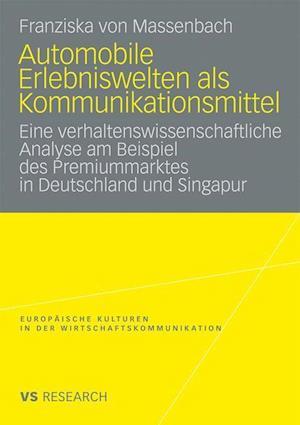 Automobile Erlebniswelten ALS Kommunikationsmittel af Franziska Von Massenbach, Franziska Von Massenbach