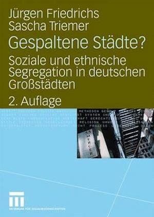 Gespaltene Stadte? af Sascha Triemer, J. Rgen Friedrichs, Juergen Friedrichs