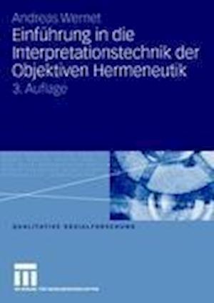 Einfuhrung in Die Interpretationstechnik Der Objektiven Hermeneutik af Andreas Wernet