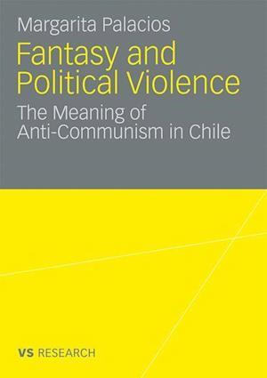 Fantasy and Political Violence af Margarita Palacios