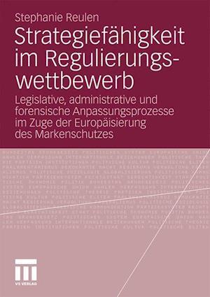 Strategiefahigkeit Im Regulierungswettbewerb af Stephanie Reulen