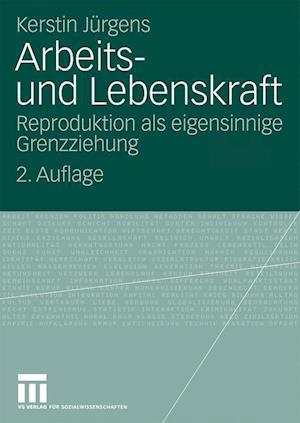 Arbeits- Und Lebenskraft af Kerstin J. Rgens, Kerstin Jurgens