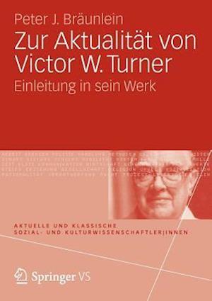 Zur Aktualitat von Victor W. Turner af Peter J. Braunlein