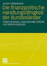 Die Finanzpolitische Handlungsfahigkeit Der Bundeslander af Achim Hildebrandt