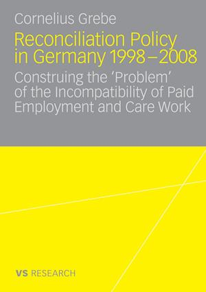Reconciliation Policy in Germany 1998-2008 af Cornelius Grebe