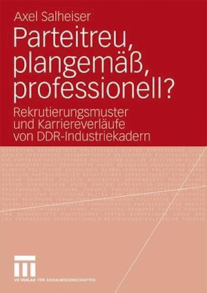 Parteitreu, Plangemass, Professionell? af Axel Salheiser