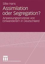 Assimilation Oder Segregation? af Silke Hans
