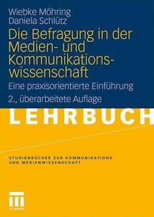 Die Befragung in Der Medien- Und Kommunikationswissenschaft af Daniela Schl Tz, Wiebke M. Hring, Wiebke Mohring