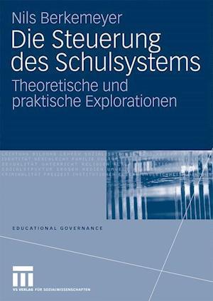 Die Steuerung Des Schulsystems af Nils Berkemeyer