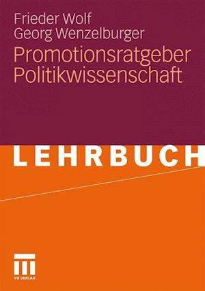 Promotionsratgeber Politikwissenschaft af Frieder Wolf, Frieder Wolf, Georg Wenzelburger