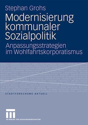 Modernisierung Kommunaler Sozialpolitik af Stephan Grohs