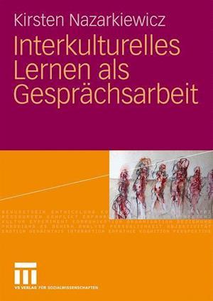 Interkulturelles Lernen ALS Gesprachsarbeit af Kirsten Nazarkiewicz