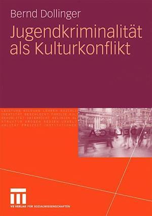 Jugendkriminalitat ALS Kulturkonflikt af Bernd Dollinger