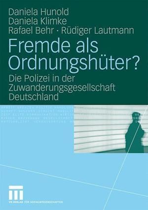 Fremde ALS Ordnungshuter? af Daniela Hunold, Rafael Behr, Daniela Klimke