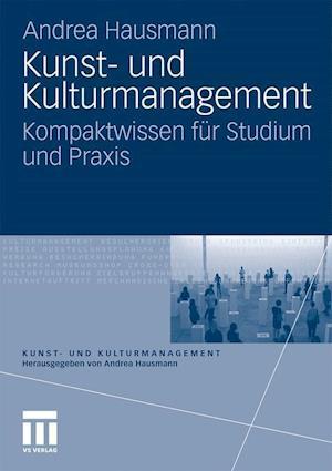 Kunst- Und Kulturmanagement af Andrea Hausmann