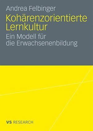 Koharenzorientierte Lernkultur af Andrea Bernhard, Andrea Felbinger