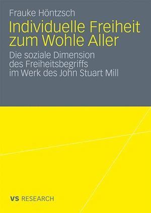 Individuelle Freiheit Zum Wohle Aller af Frauke H. Ntzsch, Frauke Hontzsch