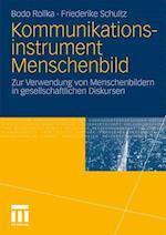 Kommunikationsinstrument Menschenbild af Friederike Schultz, Bodo Rollka