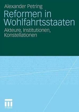 Reformen in Wohlfahrtsstaaten af Alexander Petring