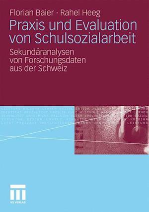 Praxis Und Evaluation Von Schulsozialarbeit af Florian Baier, Rahel Heeg