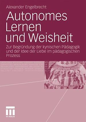 Autonomes Lernen Und Weisheit af Alexander Engelbrecht