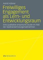 Freiwilliges Engagement ALS Lern- Und Entwicklungsraum af Astrid H. Bner, Astrid Hubner