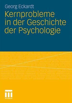 Kernprobleme in Der Geschichte Der Psychologie af Georg Eckardt
