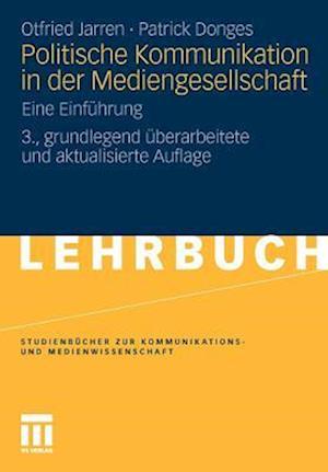 Politische Kommunikation in Der Mediengesellschaft af Patrick Donges, Otfried Jarren