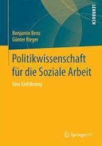 Politikwissenschaft Fur Die Soziale Arbeit af Gunter Rieger, Benjamin Benz, G. Nter Rieger