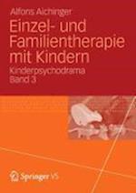 Einzel- und Familientherapie mit Kindern af Alfons Aichinger