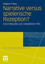 Narrative Versus Spielerische Rezeption? af Regina Friess