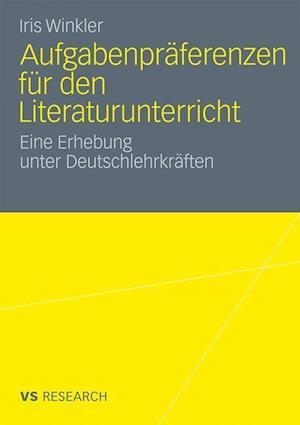 Aufgabenpraferenzen Fur Den Literaturunterricht af Iris Winkler