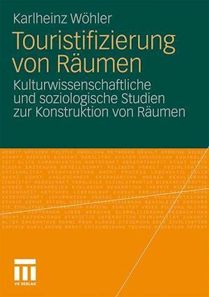 Touristifizierung Von Raumen af Karlheinz W. Hler, Karlheinz Wohler