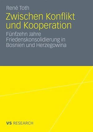 Zwischen Konflikt Und Kooperation af Ren Toth, Rene Toth