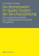 Die Betriebswahl Im Dualen System Der Berufsausbildung af Christoph Schank