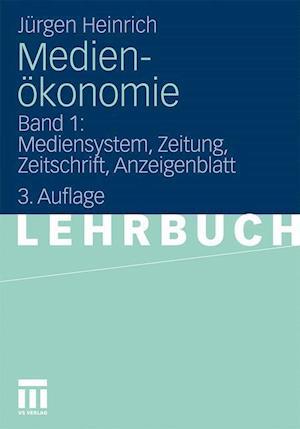 Medienokonomie af J. Rgen Heinrich, Jurgen Heinrich