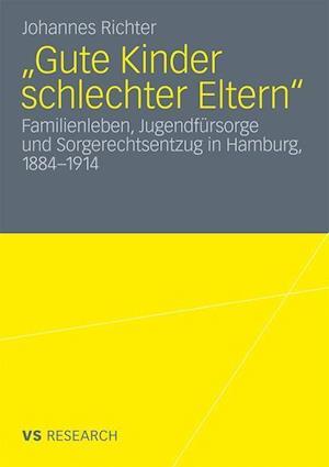Gute Kinder Schlechter Eltern af Johannes Richter