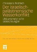 Der Israelisch-Palastinensische Wasserkonflikt af Christiane Fr Hlich, Christiane Frohlich