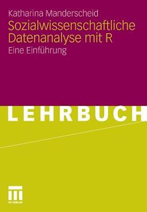 Sozialwissenschaftliche Datenanalyse Mit R af Katharina Manderscheid