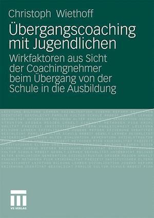 Ubergangscoaching Mit Jugendlichen af Christoph Wiethoff
