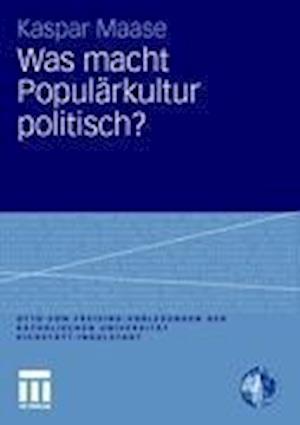Was Macht Popularkultur Politisch? af Kaspar Maase
