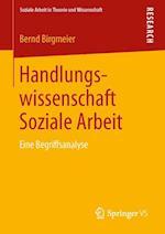 Handlungswissenschaft Soziale Arbeit af Bernd Birgmeier