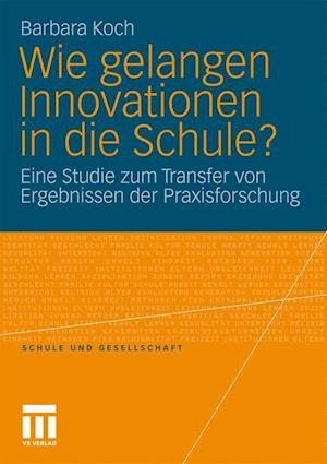 Wie Gelangen Innovationen in Die Schule? af Barbara Koch, Barbara Koch-Priewe