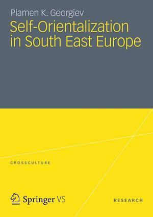 Self-Orientalization in South East Europe af Plamen K. Georgiev