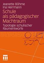 Schule ALS Padagogischer Machtraum af Jeanette Bohme, Jeanette B. Hme, Ina Herrmann