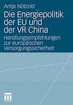 Die Energiepolitik Der Eu Und Der VR China af Antje N. Tzold, Antje Notzold