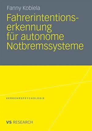 Fahrerintentionserkennung Fur Autonome Notbremssysteme af Fanny Kobiela