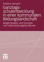 Ganztagsschulentwicklung in Einer Kommunalen Bildungslandschaft af Kristina Eisnach