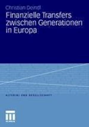 Finanzielle Transfers Zwischen Generationen in Europa af Christian Deindl