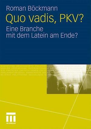 Quo Vadis, Pkv? af Roman B. Ckmann, Roman Bockmann